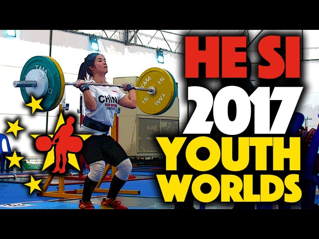 He Si (48kg, 16y/o, China) - 2017 Youth Worlds Training Hall