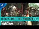 For Honor - Hero Series 10: The Nobushi Samurai Gameplay Trailer | PS4