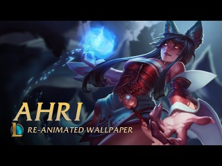 Ahri | Re-animated wallpaper - League of Legends
