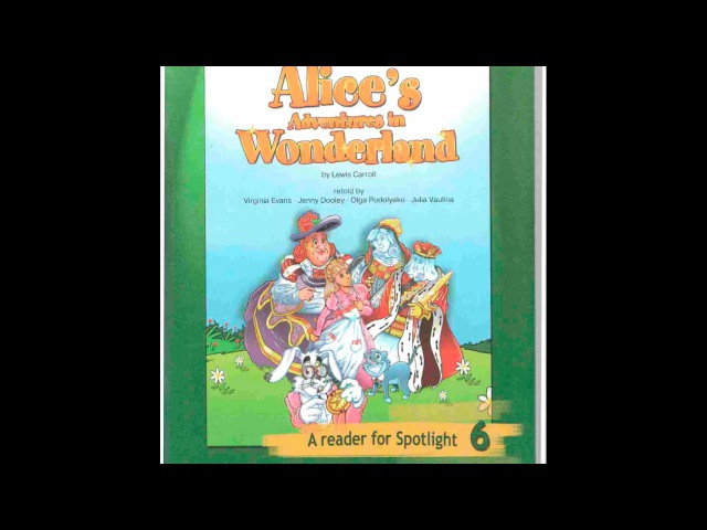 Spotlight 6 - Alice's Adventures in Wonderland / Приключения Алисы в Стране чудес