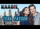 Tera Fatoor Video Song Kaabil Hrithik Roshan l Kirpal Singh Nagi l Kabil Songs 2016 l Jan 2017