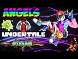 Undertale  AngelS  Пацифист  Стрим # 13