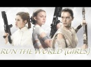 Women of Star Wars: Run the World (Girls)