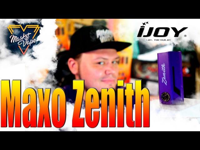 IJOY Maxo Zenith Mod   Идеальный девайс