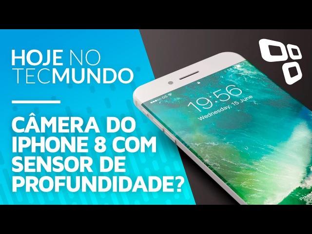 IPhone 8 pode ter câmera com sensor de profundidade Hoje no TecMundo