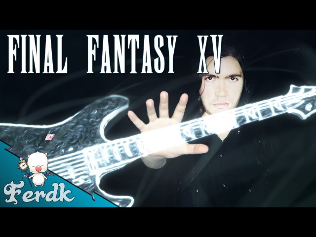 FINAL FANTASY XV - Stand Your Ground (Battle Theme)【Symphonic Metal Cover】 by Ferdk