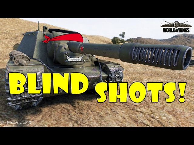 World of Tanks - Funny Moments | BLIND SHOTS! 10