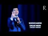 Shohzamon - Onam meni Шохзамон - Онам мени (concert version)