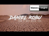 Daniel Robu - Can't Get Over You (Alex Nocera Remix) - (Official Video)