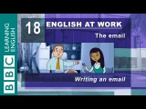 Writing an email 18 English at Work has the words for perfect emails