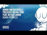 Armin van Buuren presents Rising Star feat. Betsie Larkin - Again (Alex M.O.R.P.H. Extended Remix)