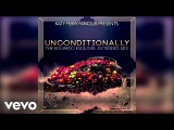 Katy Perry - Unconditionally (The Eduardo Esquivel Extended Mix)