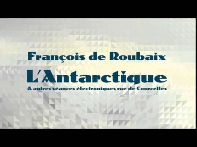 François De Roubaix - L'Antarctique