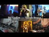 DJ Vadim feat. Yarah Bravo Live Set @ Мэзон Кафе, Москва 27.10.2004