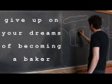 Give up on Your Dreams of Becoming a Baker bdg