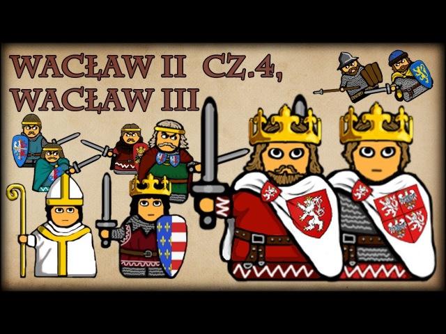 Historia Na Szybko - Wacław II cz.4, Wacław III (Historia Polski 51) (1300-1306)
