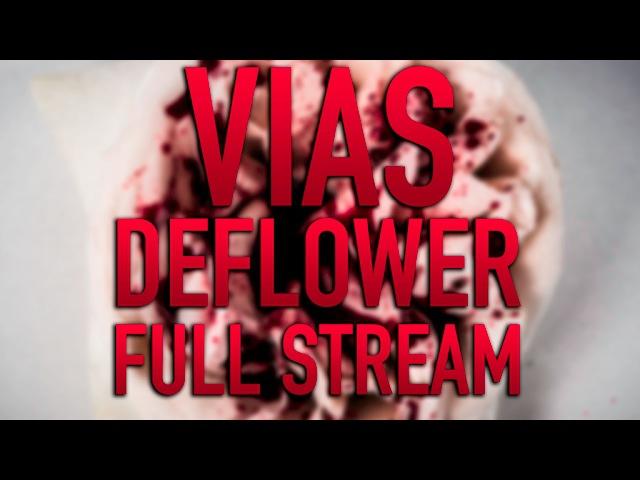 Vias - Deflower - Full Stream