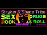 Stryker &amp Space Tribe - Sex, Drugs and Rock 'n Roll