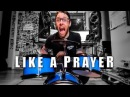 Like a Prayer metal cover by Leo Moracchioli