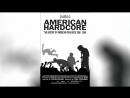 Американский хардкор (2006)   American Hardcore