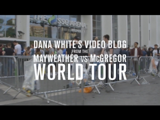 Dana White's Video Blog - MAY-MAC WORLD TOUR - Episode 6