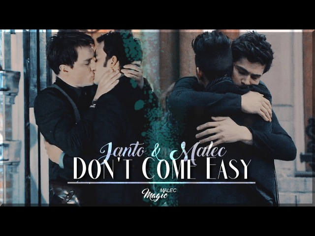 ● Malec Janto || Don't Come Easy