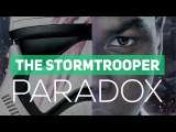 The Stormtrooper Paradox