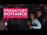 Predatory Romance in Harrison Ford Movies