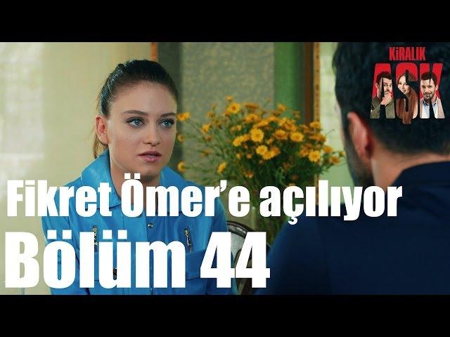 Kiralık Aşk 44. Bölüm - Fikret Ömere Açılıyor
