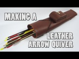 Making a Leather Arrow Quiver