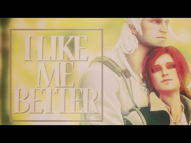 Geralt triss | i like me better |gmv|