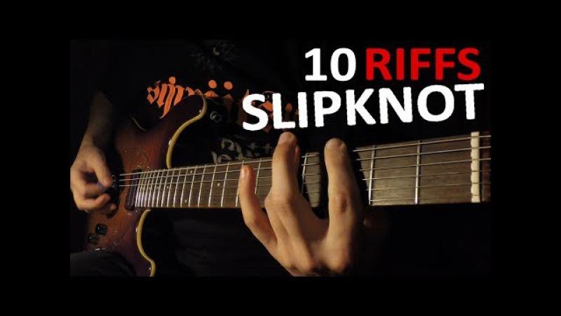 TOP 10 SLIPKNOT RIFFS