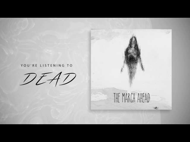 The March Ahead - Dead