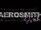 AEROSMITH ▪▫▫▪ Pink