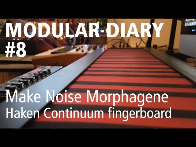 Modular Diary 8 (Morphagene, Haken Continuum, Modular)