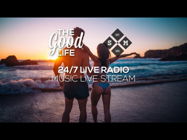 The Good Life Radio • 24/7 Music Live Stream | Deep Tropical House | Chill Out | Dance Music Mix