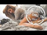 BEST Deep House Mix June 2017  BEST Electronic Mix # 47