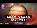 Rahu Shanti Graha Mantra 108 Times With Lyrics Navgraha Mantra Rahu Graha Stotram