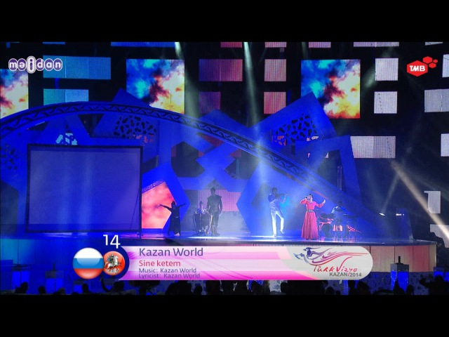 Moscow – Kazan World – Sine ketem - Final - Turkvision 2014