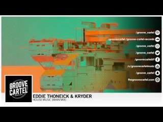 Eddie Thoneick Kryder - House Music (Main Mix)
