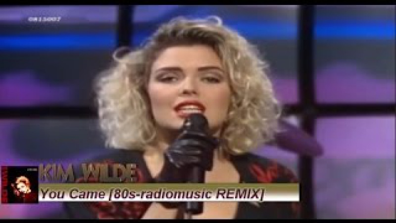 Kim Wilde - You Came [REMIX Version]