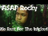 A$AP Rocky - No Rest For The Wicked ( Music Video )