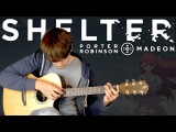 Shelter - Porter Robinson &amp Madeon - Fingerstyle Guitar Cover