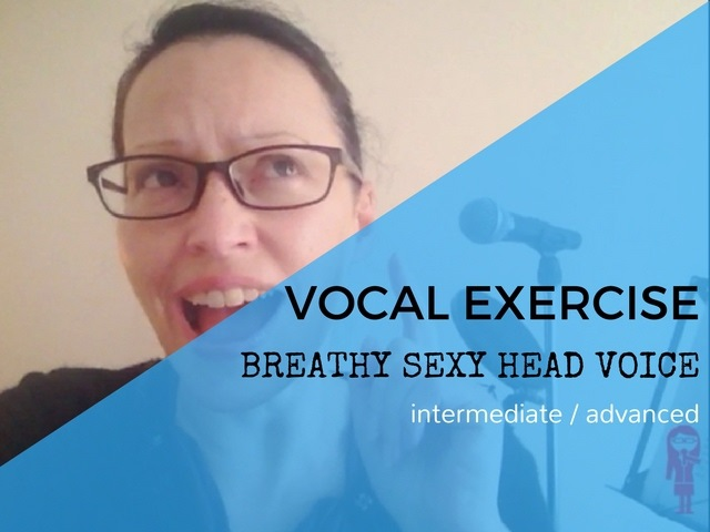 VOCAL EXERCISE | BREATHY SEXY HEAD VOICE