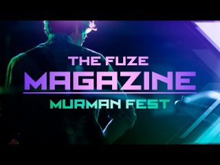 MurmanFest - The Fuze Magazine [Live]
