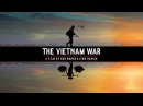 THE VIETNAM WAR - 7 The Veneer of Civilization - Nước Sơn Văn Minh (June 1968-May 1969)