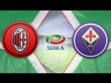 Милан 2:1 Фиорентина | Итальянская Серия А 201617 | 25-й тур | Обзор матча