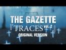 the GazettE 『TRACES VOL.2』ORIGINAL SONGS