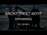 BackStreet Boys – Drowning (Wet Version)