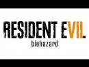 Resident Evil 7 Biohazard - СТРИМ №1
